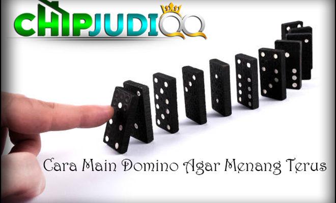 Cara-Main-Domino-Agar-Menang-Terus-ChipjudiQQ