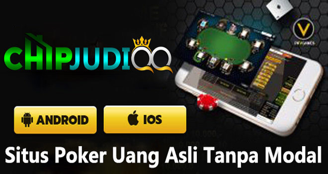 Situs-poker-uang-asli-tanpa-modal-chipjudiqq