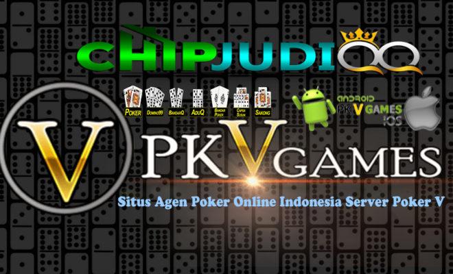 Situs Agen Poker Online Indonesia Server Poker V